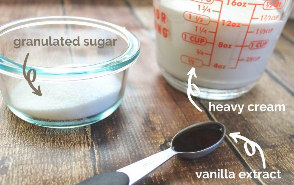 Granulated sugar, heavy cream, and vanilla extract.